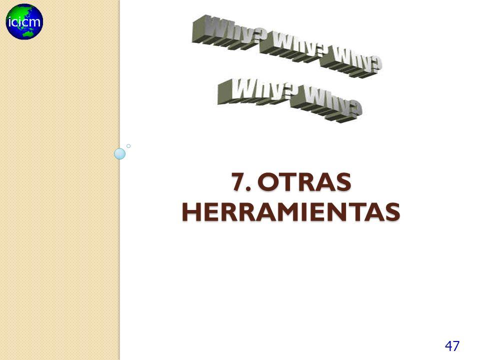 7. OTRAS HERRAMIENTAS 47