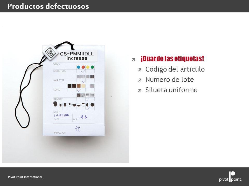 Pivot Point International Productos defectuosos ¡Guarde las etiquetas! Código del articulo Numero de lote Silueta uniforme