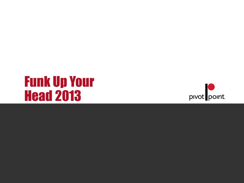 Pivot Point International Funk Up Your Head 2013
