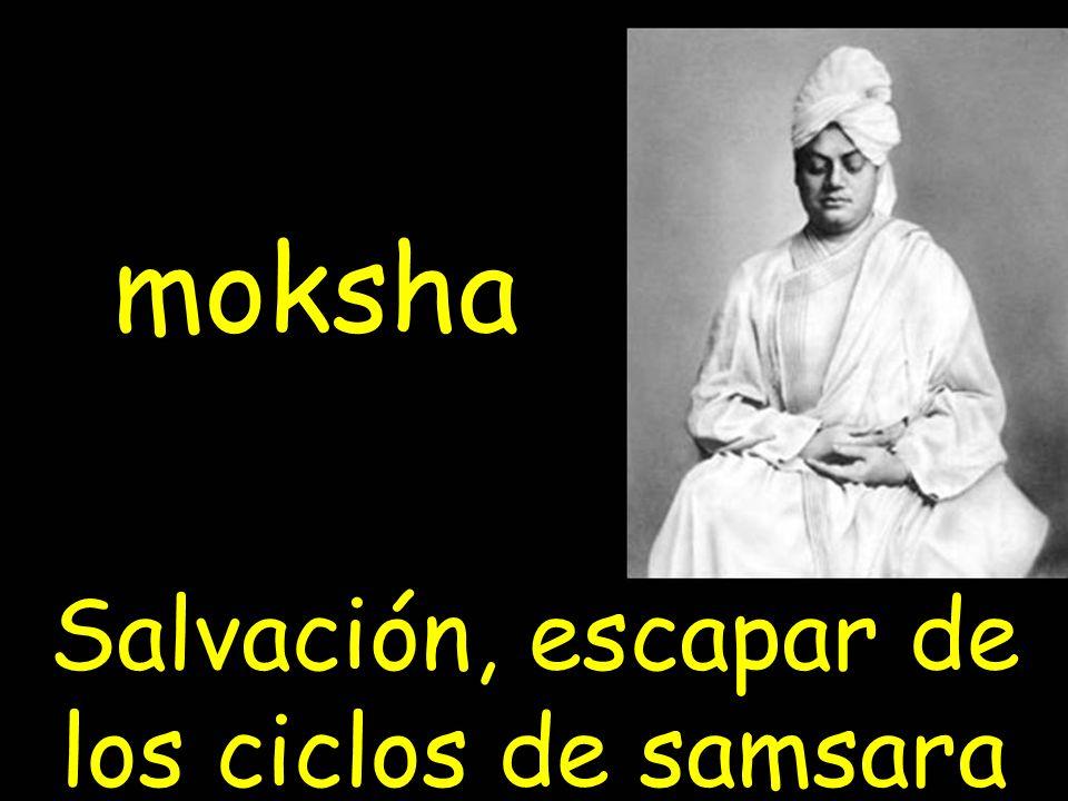 Salvación, escapar de los ciclos de samsara moksha