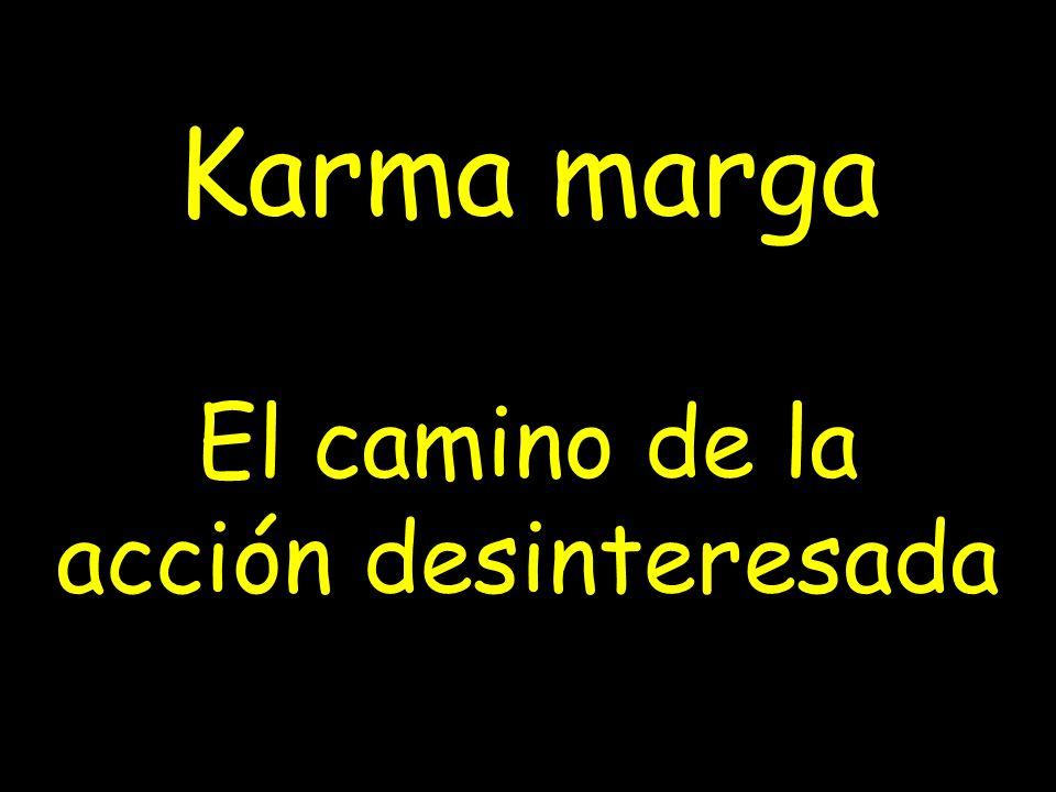 El camino de la acción desinteresada Karma marga