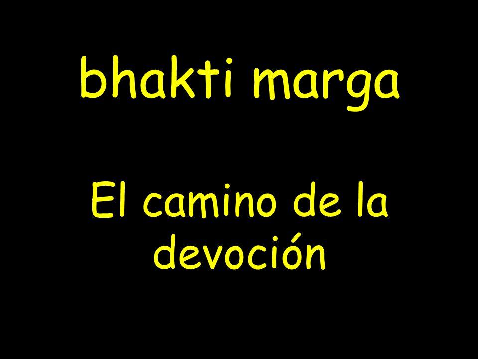 El camino de la devoción bhakti marga