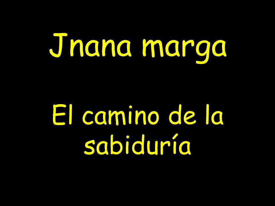 El camino de la sabiduría Jnana marga