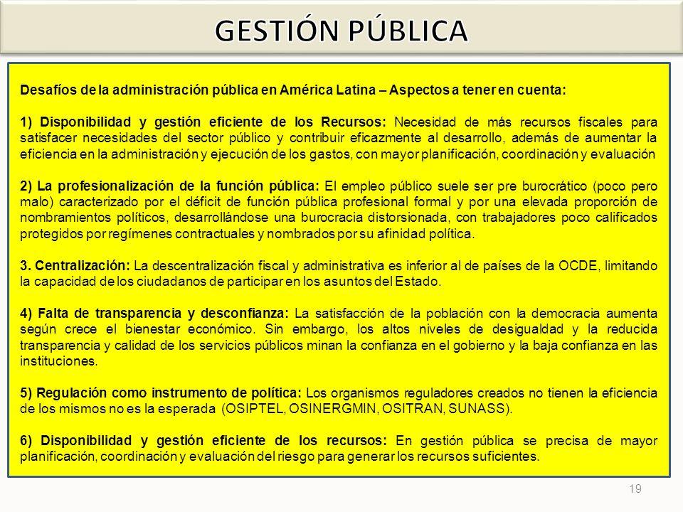 19 Desafíos de la administración pública en América Latina – Aspectos a tener en cuenta: 1) Disponibilidad y gestión eficiente de los Recursos: Necesi