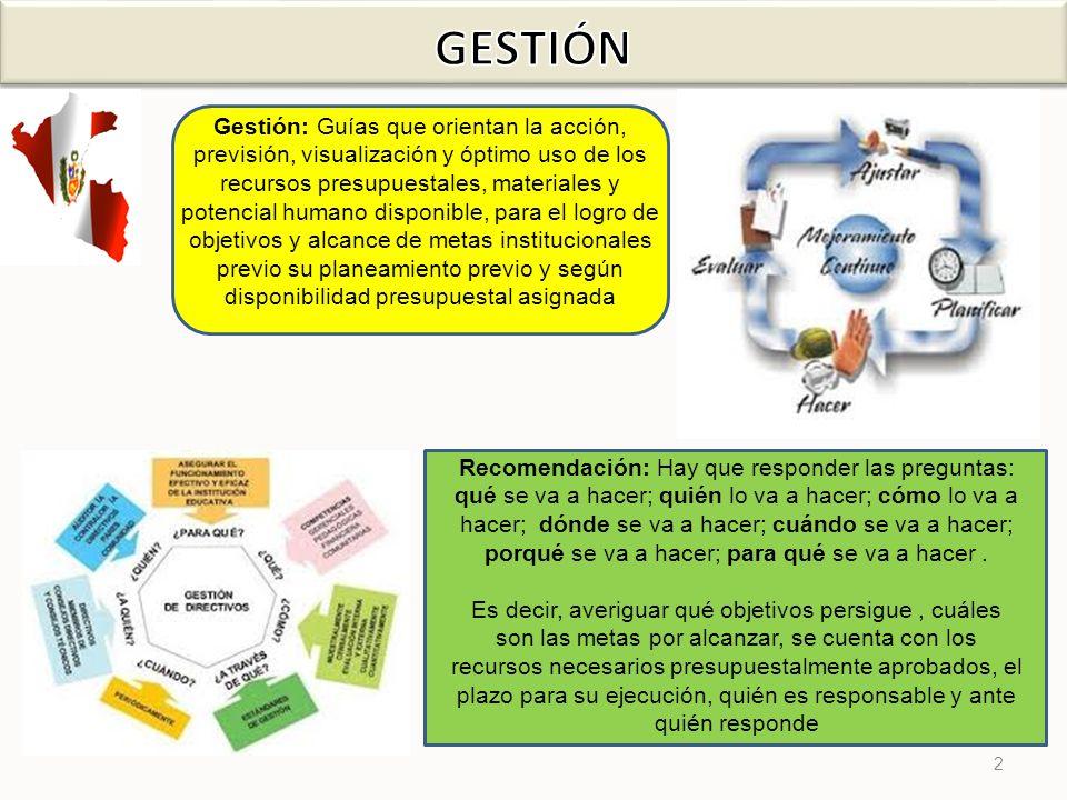 2 Gestión: Guías que orientan la acción, previsión, visualización y óptimo uso de los recursos presupuestales, materiales y potencial humano disponibl