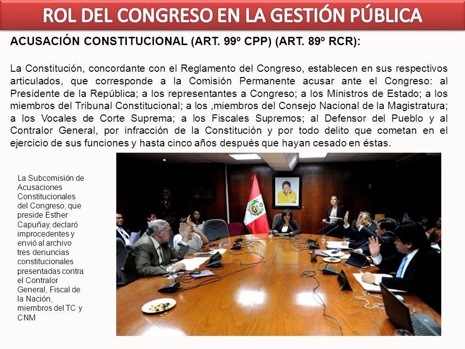 47 ACUSACIÓN CONSTITUCIONAL (ART. 99º CPP) (ART. 89º RCR): La Constitución, concordante con el Reglamento del Congreso, establecen en sus respectivos