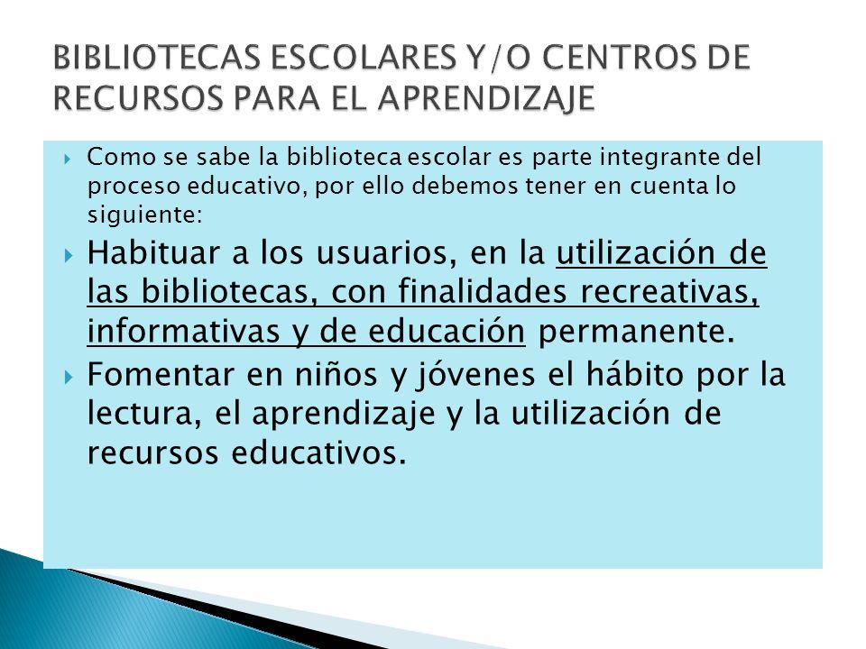 Como se sabe la biblioteca escolar es parte integrante del proceso educativo, por ello debemos tener en cuenta lo siguiente: Habituar a los usuarios,