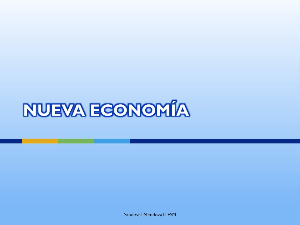I.Nueva Economía Conceptos II.