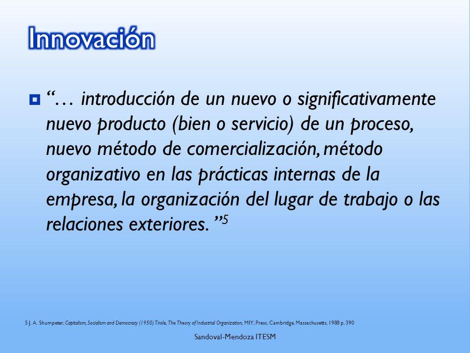 … introducción de un nuevo o significativamente nuevo producto (bien o servicio) de un proceso, nuevo método de comercialización, método organizativo