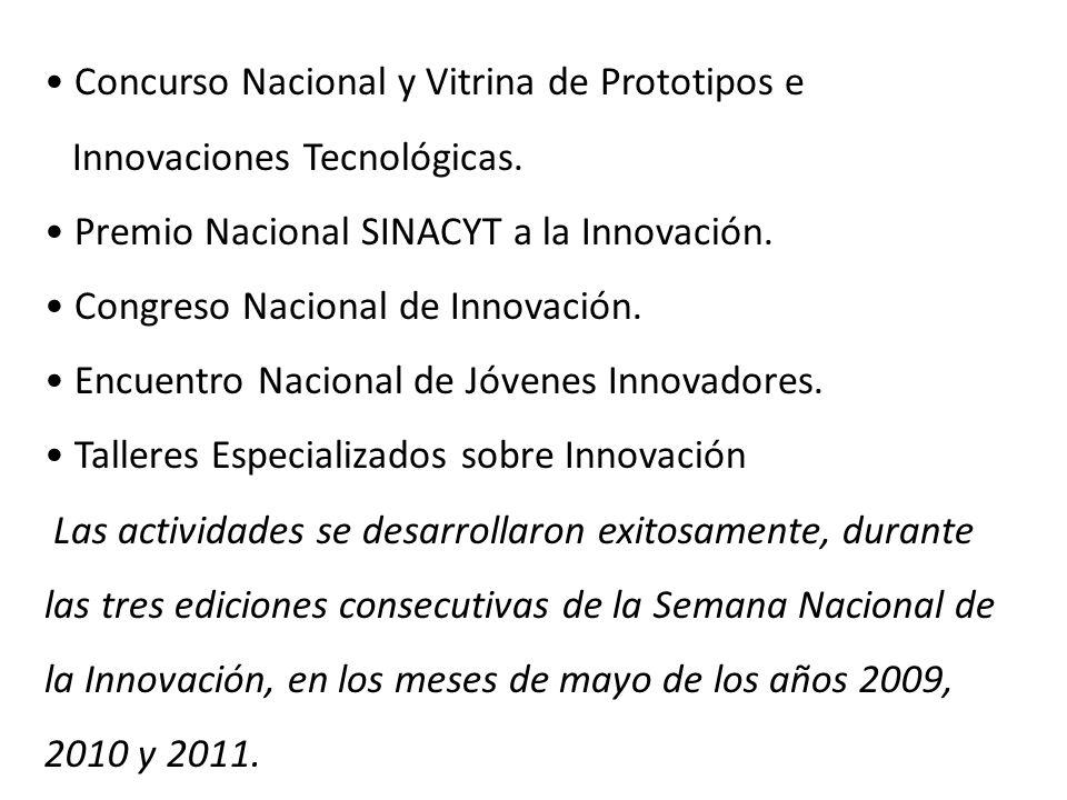 Concurso Nacional y Vitrina de Prototipos e Innovaciones Tecnológicas. Premio Nacional SINACYT a la Innovación. Congreso Nacional de Innovación. Encue