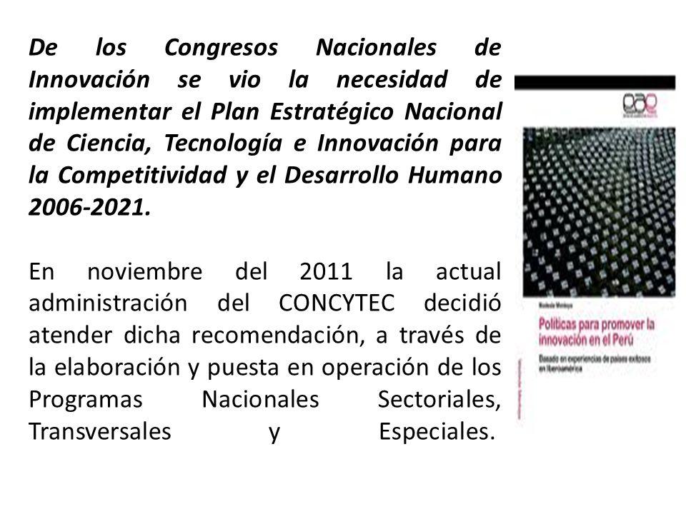 De los Congresos Nacionales de Innovación se vio la necesidad de implementar el Plan Estratégico Nacional de Ciencia, Tecnología e Innovación para la