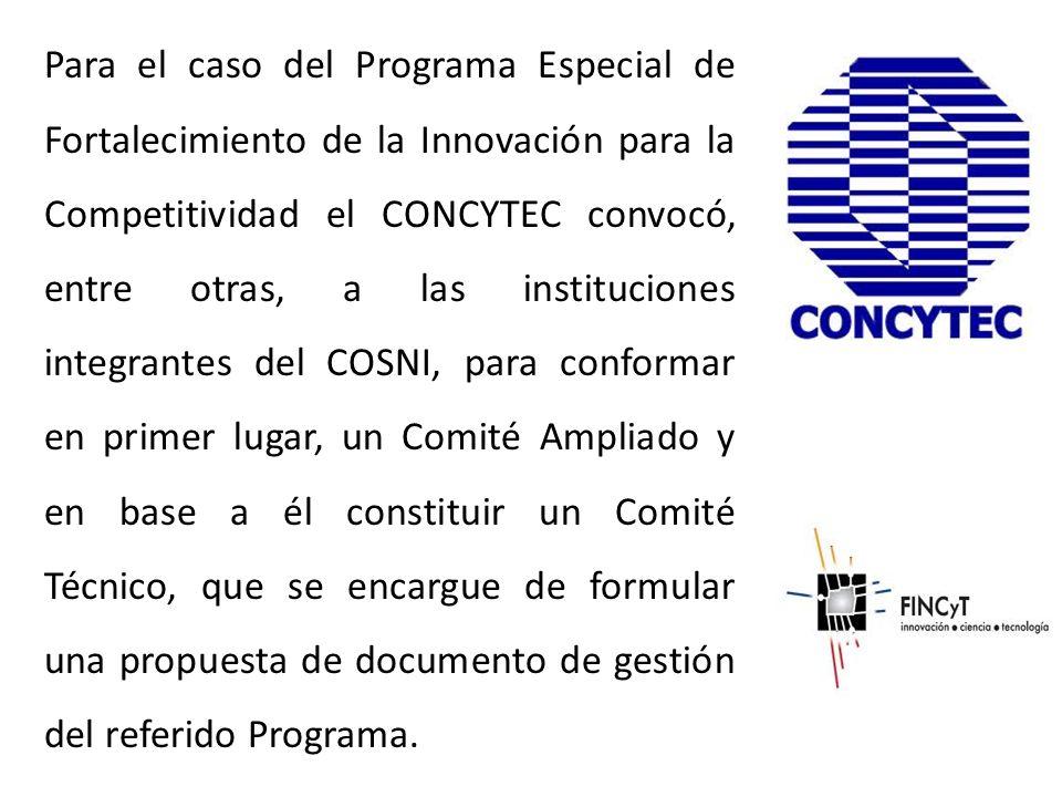 Para el caso del Programa Especial de Fortalecimiento de la Innovación para la Competitividad el CONCYTEC convocó, entre otras, a las instituciones in
