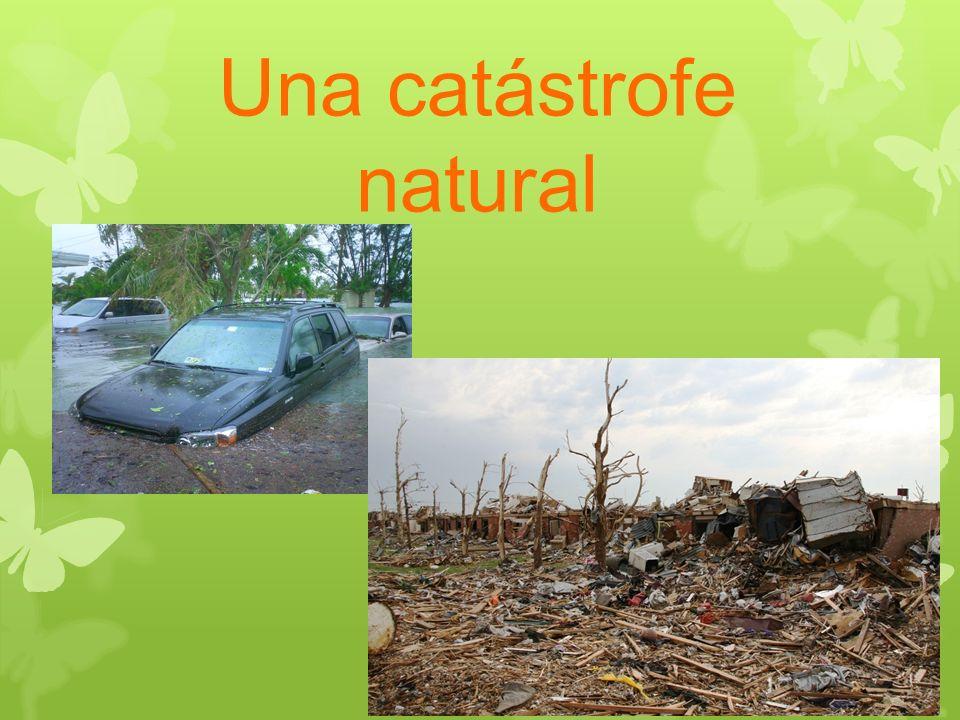 Una catástrofe natural