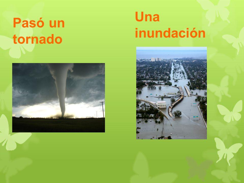 Pasó un tornado Una inundación