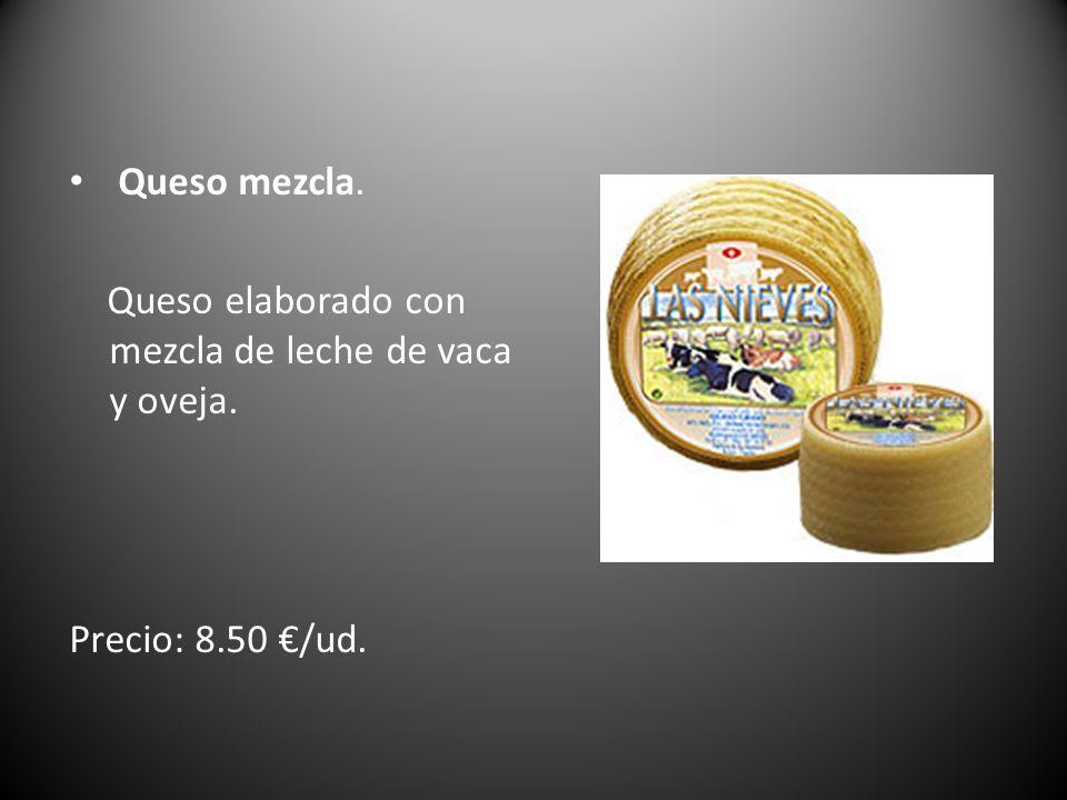 Queso mezcla. Queso elaborado con mezcla de leche de vaca y oveja. Precio: 8.50 /ud.