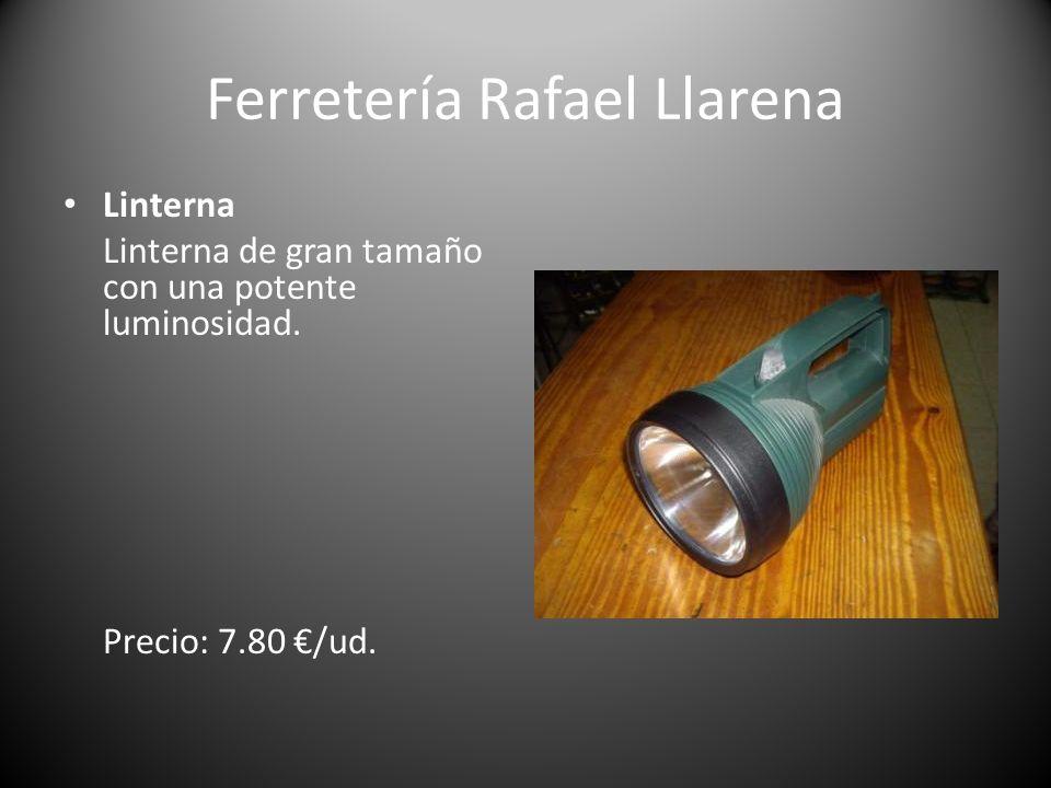 Ferretería Rafael Llarena Linterna Linterna de gran tamaño con una potente luminosidad. Precio: 7.80 /ud.