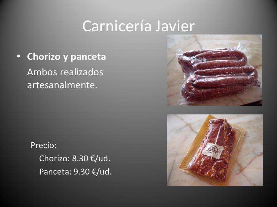 Carnicería Javier Chorizo y panceta Ambos realizados artesanalmente. Precio: Chorizo: 8.30 /ud. Panceta: 9.30 /ud.