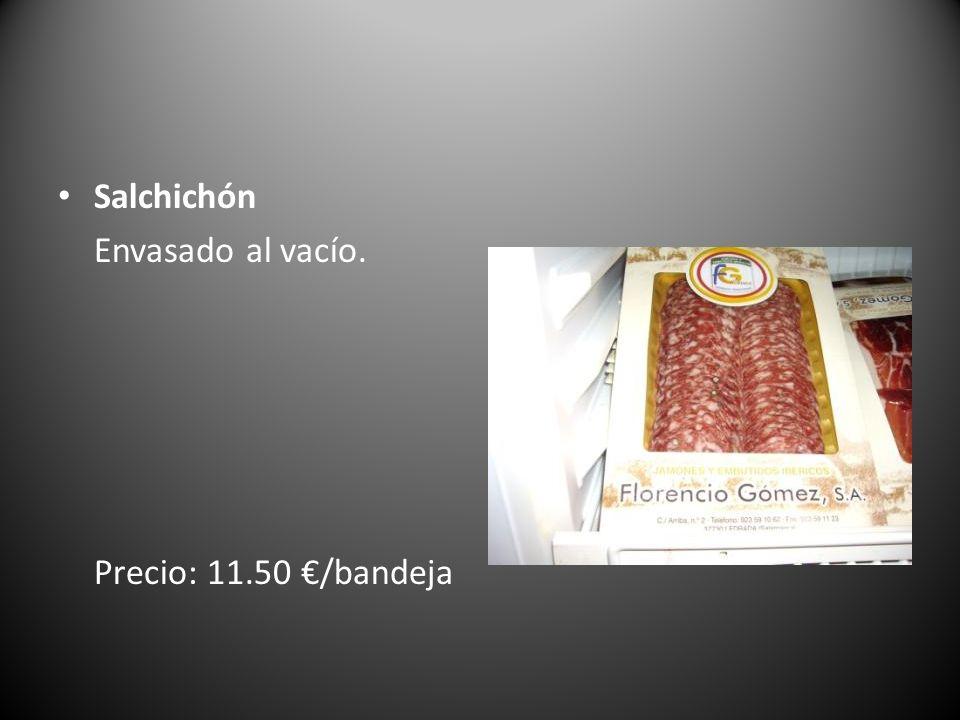 Salchichón Envasado al vacío. Precio: 11.50 /bandeja