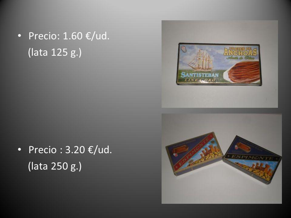 Precio: 1.60 /ud. (lata 125 g.) Precio : 3.20 /ud. (lata 250 g.)
