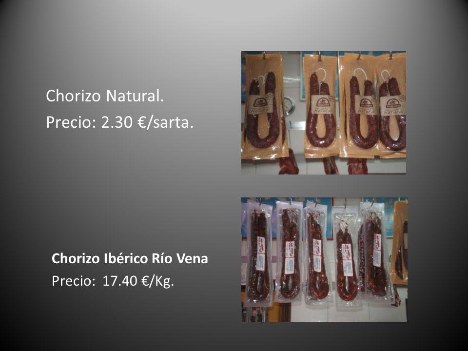 Chorizo Natural. Precio: 2.30 /sarta. Chorizo Ibérico Río Vena Precio: 17.40 /Kg.