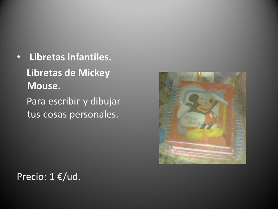 Libretas infantiles. Libretas de Mickey Mouse. Para escribir y dibujar tus cosas personales. Precio: 1 /ud.