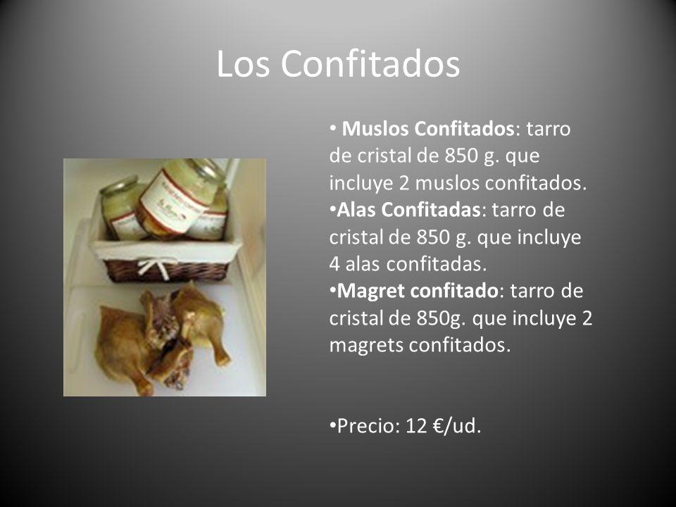 Los Confitados Muslos Confitados: tarro de cristal de 850 g. que incluye 2 muslos confitados. Alas Confitadas: tarro de cristal de 850 g. que incluye