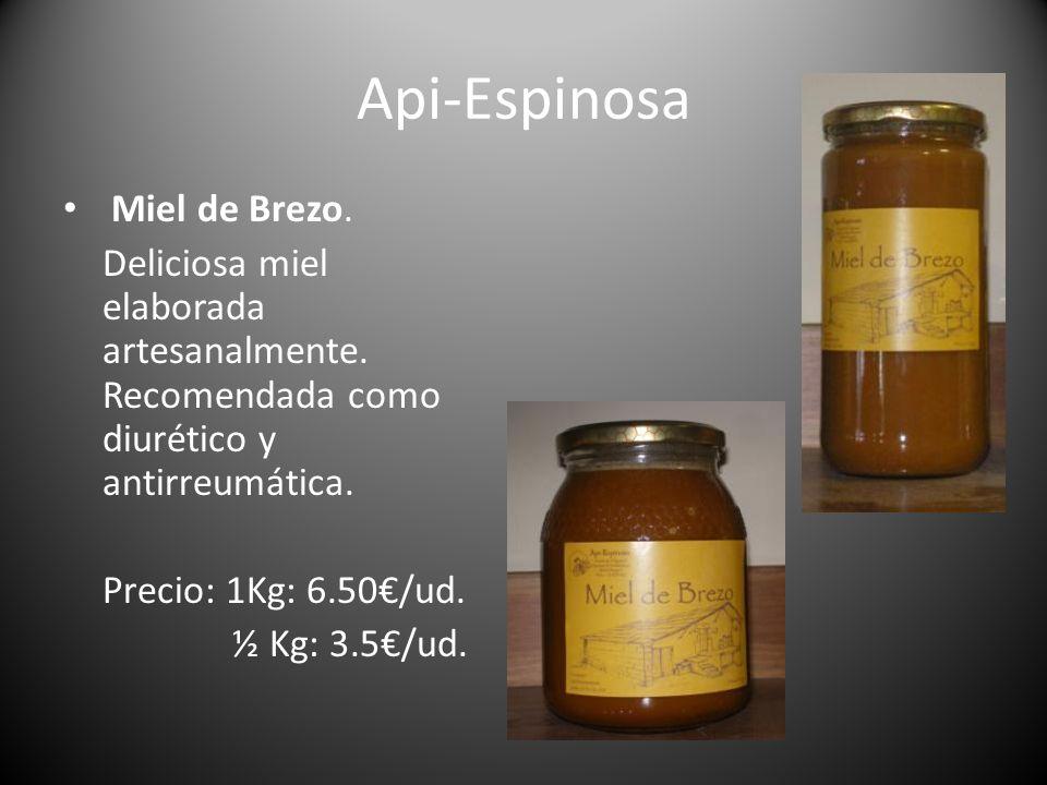 Api-Espinosa Miel de Brezo. Deliciosa miel elaborada artesanalmente. Recomendada como diurético y antirreumática. Precio: 1Kg: 6.50/ud. ½ Kg: 3.5/ud.