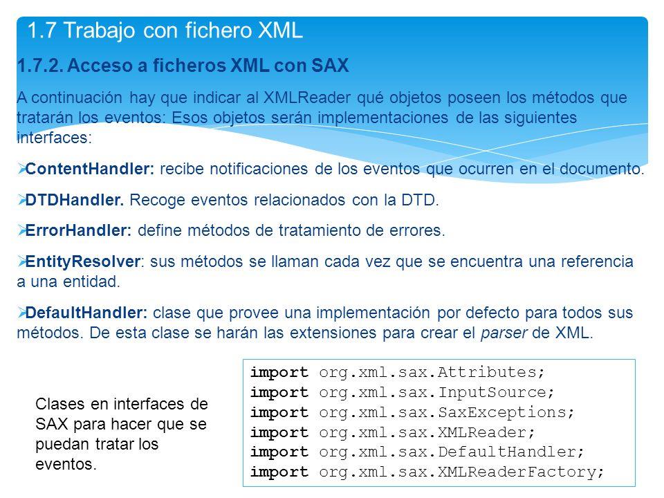1.7.2. Acceso a ficheros XML con SAX A continuación hay que indicar al XMLReader qué objetos poseen los métodos que tratarán los eventos: Esos objetos