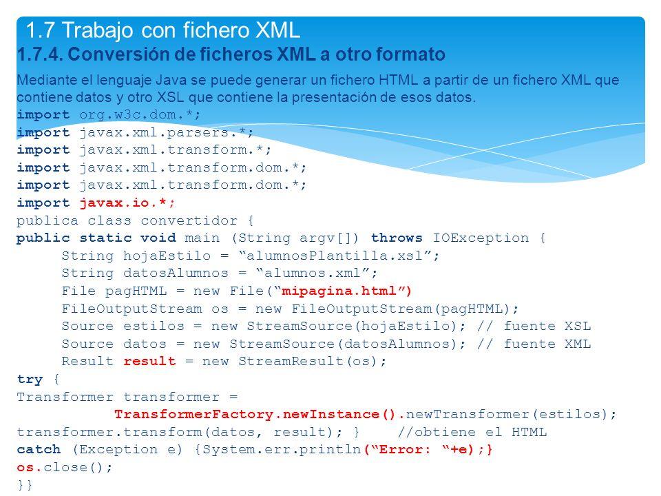 1.7.4. Conversión de ficheros XML a otro formato Mediante el lenguaje Java se puede generar un fichero HTML a partir de un fichero XML que contiene da