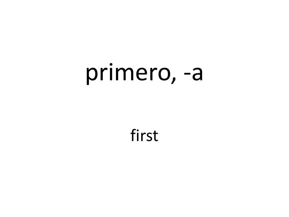 primero, -a first