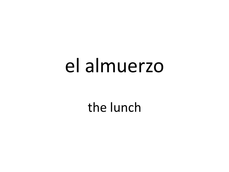 el almuerzo the lunch