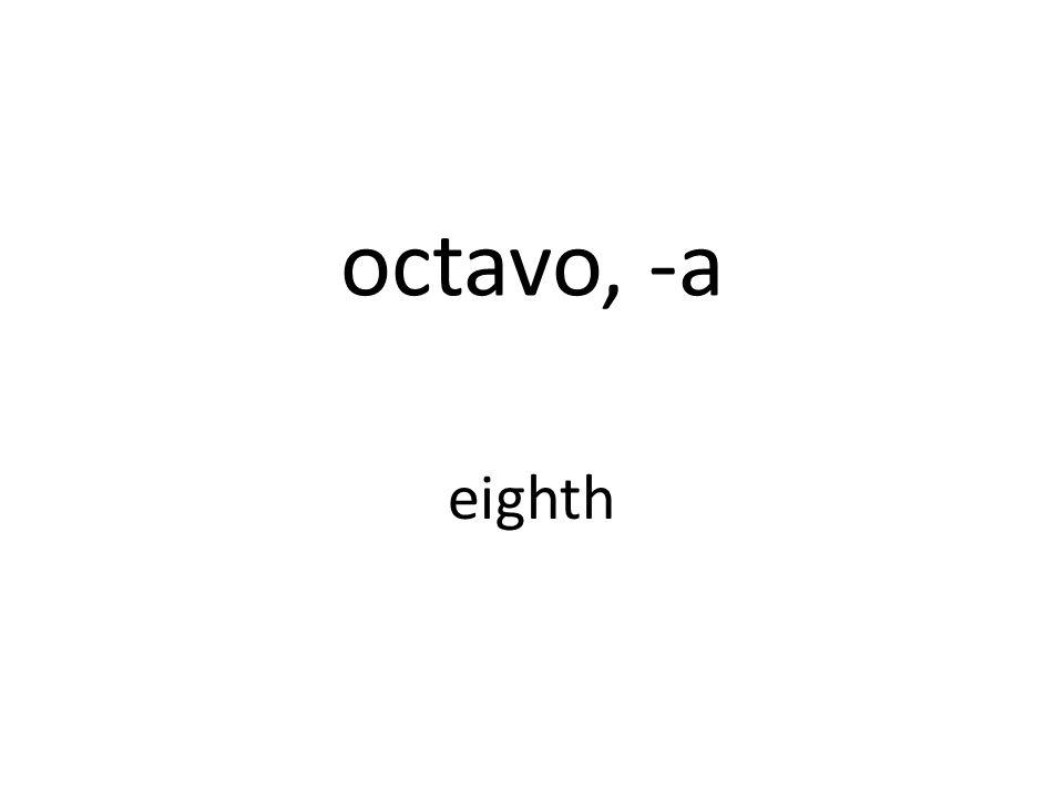octavo, -a eighth