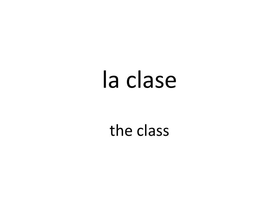 la clase de... the class of...