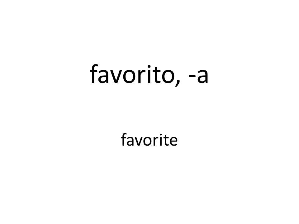 favorito, -a favorite