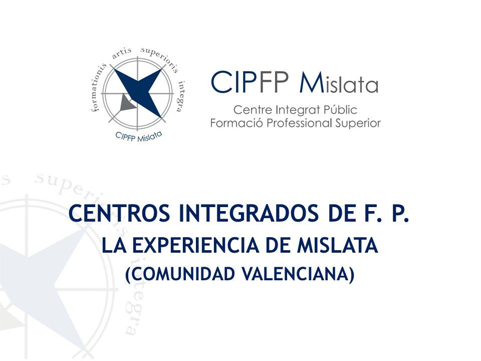 CENTROS INTEGRADOS DE F. P. LA EXPERIENCIA DE MISLATA (COMUNIDAD VALENCIANA)