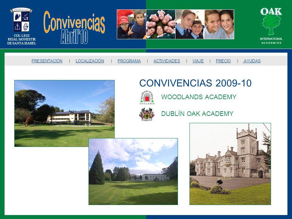 COL·LEGI REIAL MONESTIR DE SANTA ISABEL CONVIVENCIAS 2009-10 PRESENTACIÓNPRESENTACIÓN | LOCALIZACIÓN | PROGRAMA | ACTIVIDADES | VIAJE | PRECIO | AYUDA