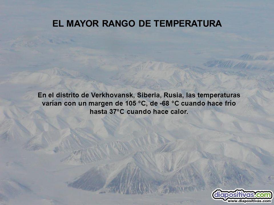 En el distrito de Verkhovansk, Siberia, Rusia, las temperaturas varían con un margen de 105 °C, de -68 °C cuando hace frío hasta 37°C cuando hace calo