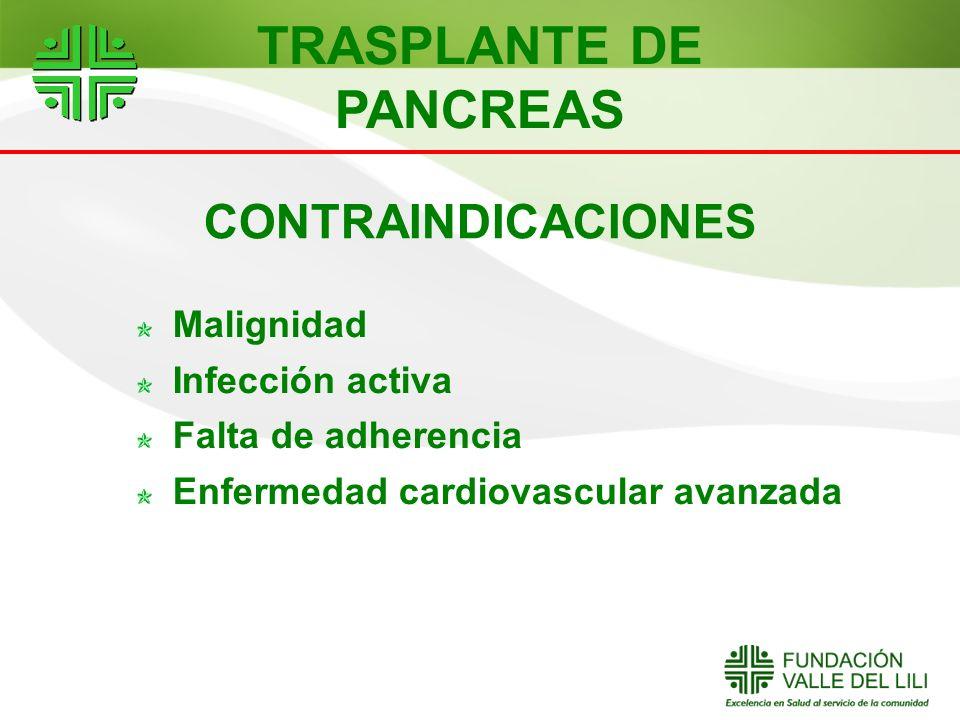 CONTRAINDICACIONES Malignidad Infección activa Falta de adherencia Enfermedad cardiovascular avanzada TRASPLANTE DE PANCREAS