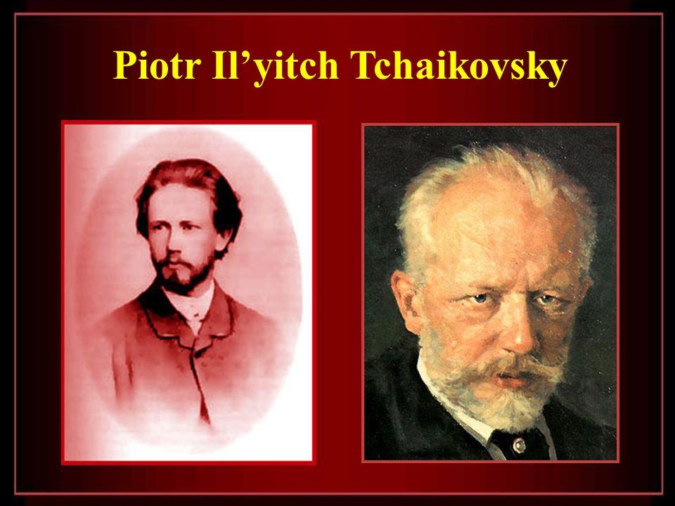 Piotr Ilyitch Tchaikovsky En Rusia, donde nació, y en cualquier otro lugar del mundo, la música de Tchaikovsky es el más hermoso lenguaje que los sent