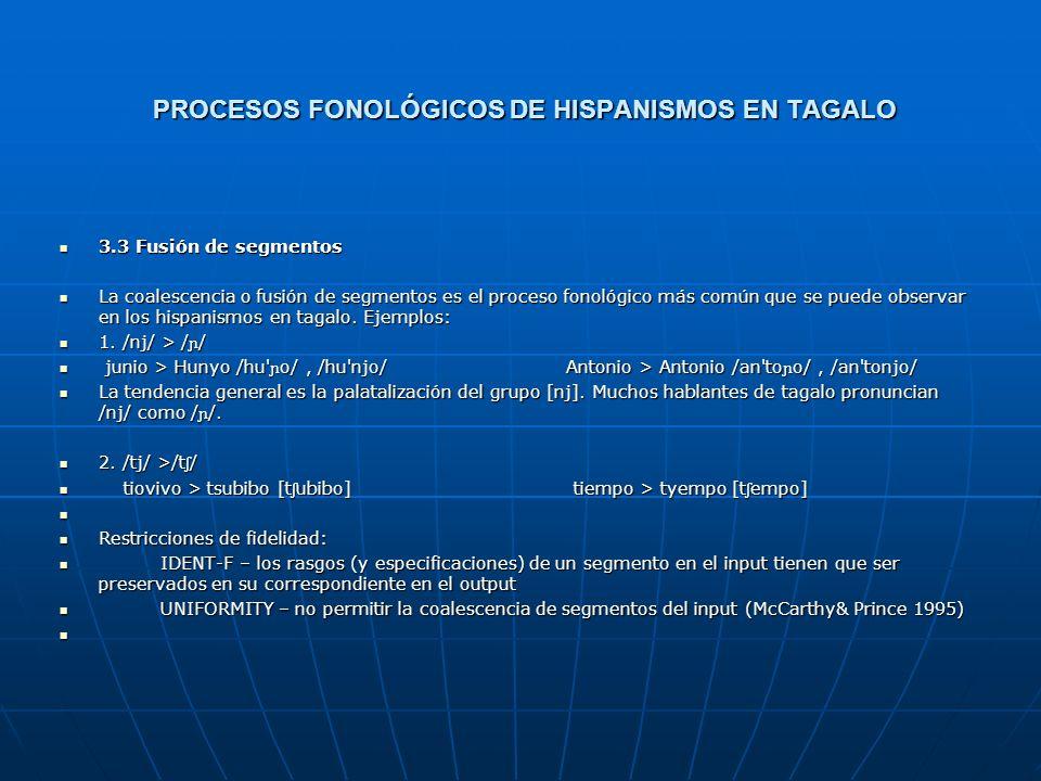 PROCESOS FONOLÓGICOS DE HISPANISMOS EN TAGALO 3.2 Escisión de segmentos 3.2 Escisión de segmentos La escisión es la fragmentación de un segmento. La e