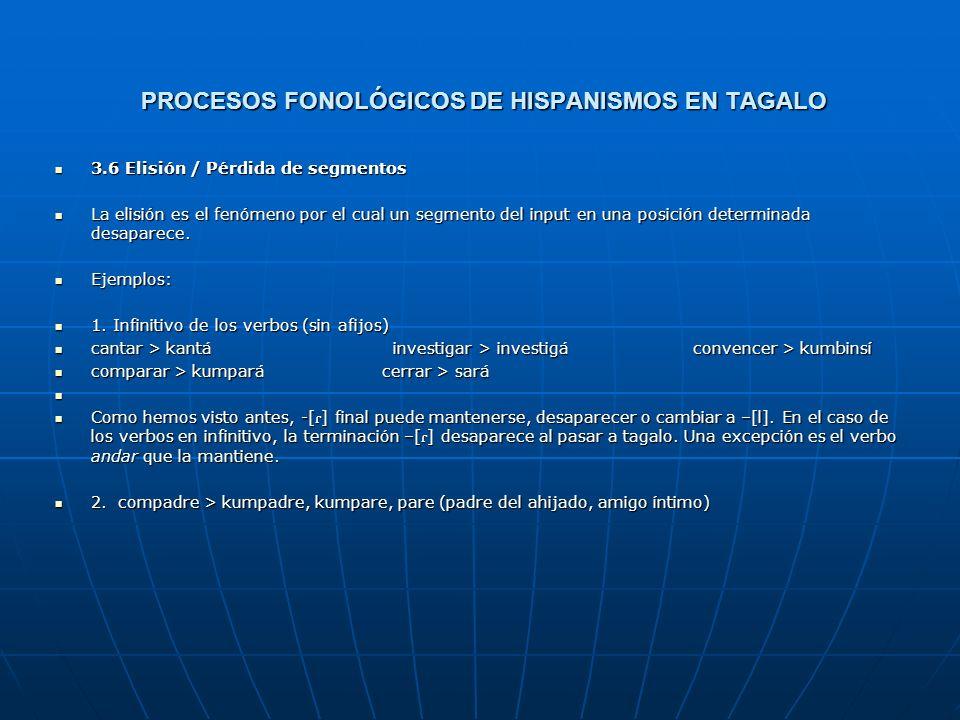 PROCESOS FONOLÓGICOS DE HISPANISMOS EN TAGALO 3.5 Epéntesis / Adición de segmentos 3.5 Epéntesis / Adición de segmentos La epéntesis es el fenómeno en