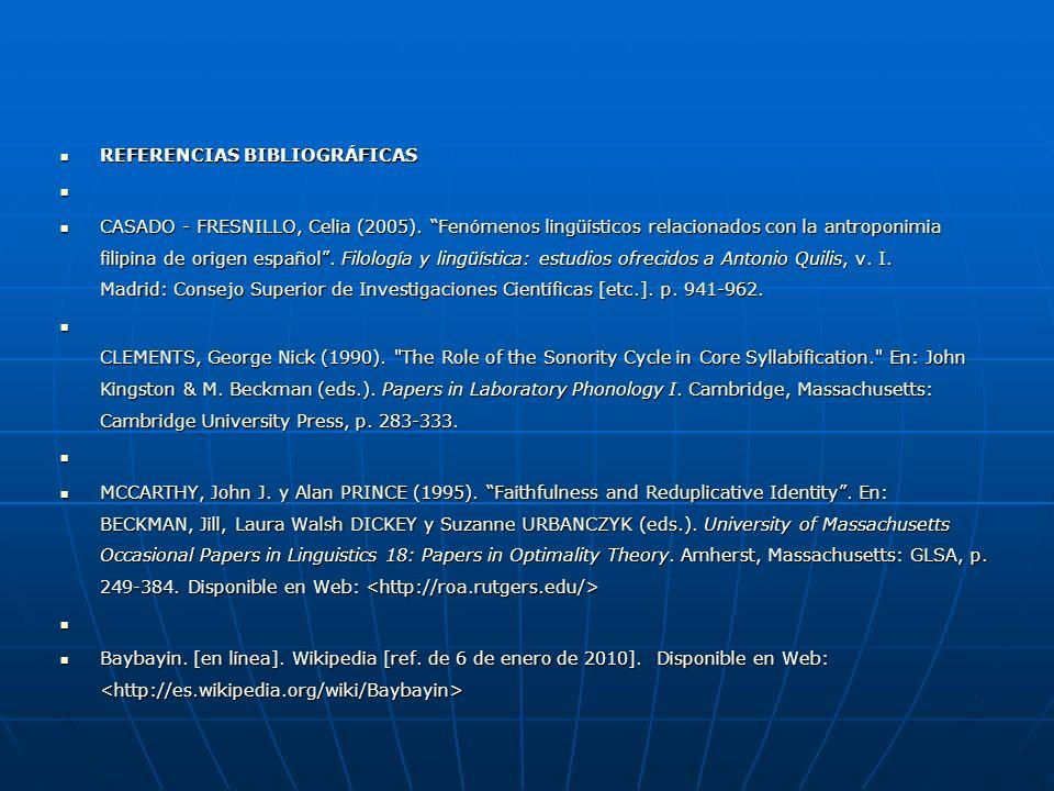 PROCESOS FONOLÓGICOS DE HISPANISMOS EN TAGALO 4. Conclusiones 4. Conclusiones En este estudio hemos comprobado que los préstamos del español se han ad