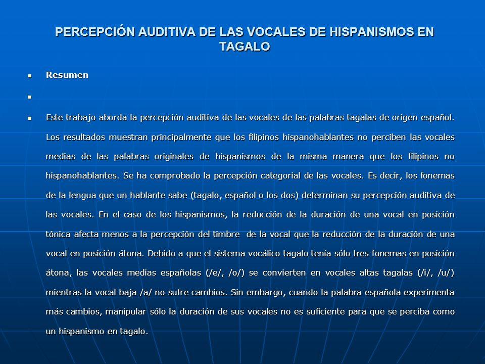 PERCEPCIÓN DE LAS VIBRANTES DE HISPANISMOS EN TAGALO Y SU APLICACIÓN A LA ENSEÑANZA DE LA PRONUNCIACIÓN DEL ESPAÑOL A ALUMNOS FILIPINOS Conclusiones C