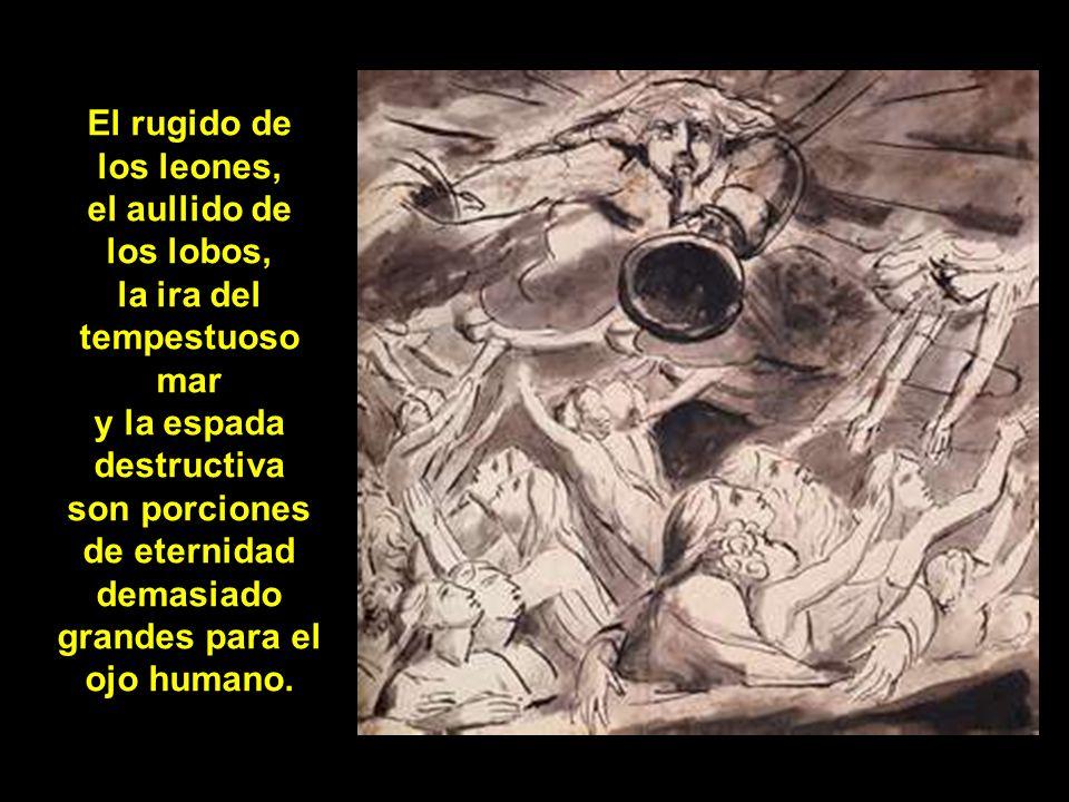 La ira del león es la sabiduría de Dios. La desnudez de la mujer es obra de Dios.