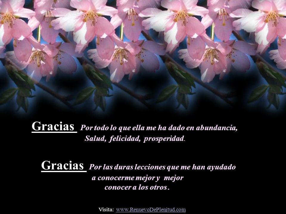 Gracias Por todo lo que ella me ha dado en abundancia, Salud, felicidad, prosperidad.