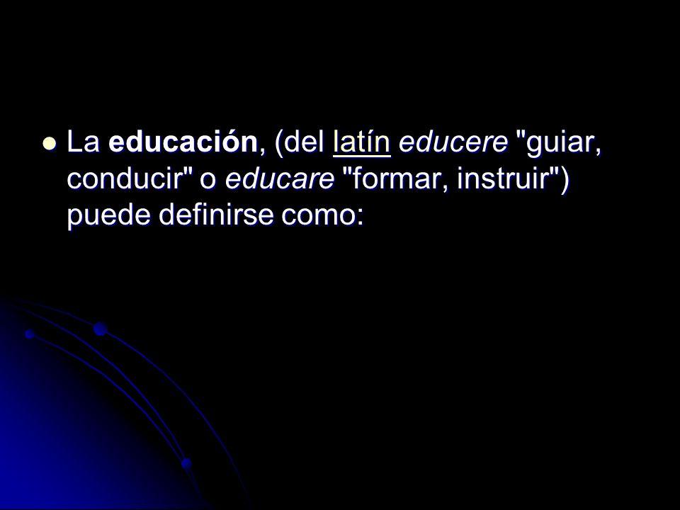 La educación, (del latín educere