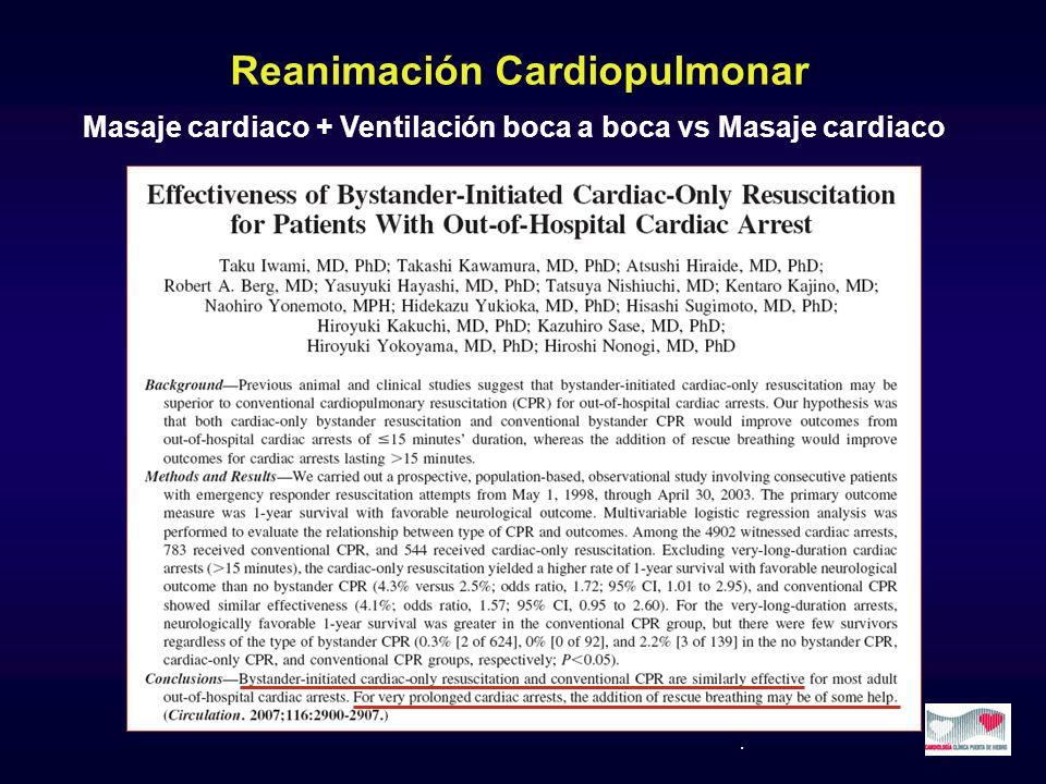 Reanimación Cardiopulmonar Masaje cardiaco + Ventilación boca a boca vs Masaje cardiaco.