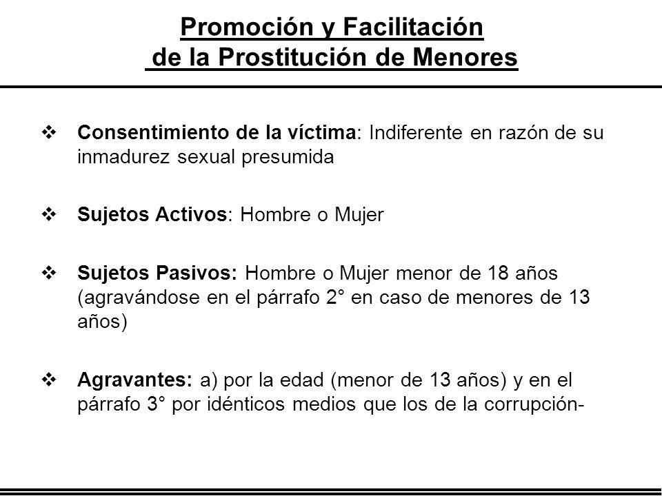 Consentimiento de la víctima: Indiferente en razón de su inmadurez sexual presumida Sujetos Activos: Hombre o Mujer Sujetos Pasivos: Hombre o Mujer me
