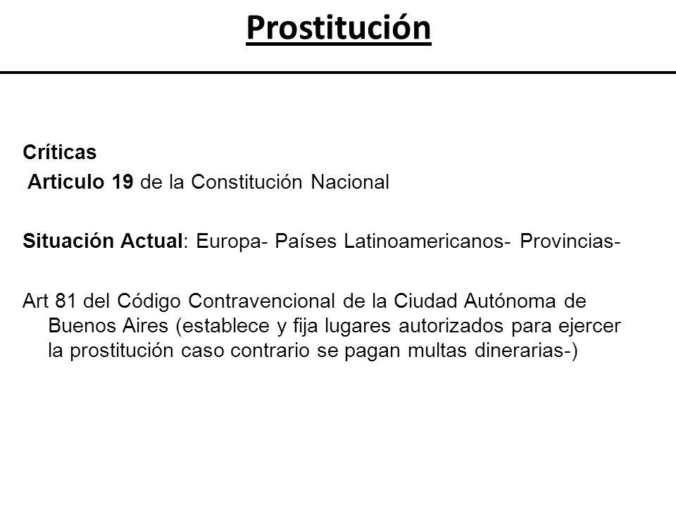 Críticas Articulo 19 de la Constitución Nacional Situación Actual: Europa- Países Latinoamericanos- Provincias- Art 81 del Código Contravencional de l