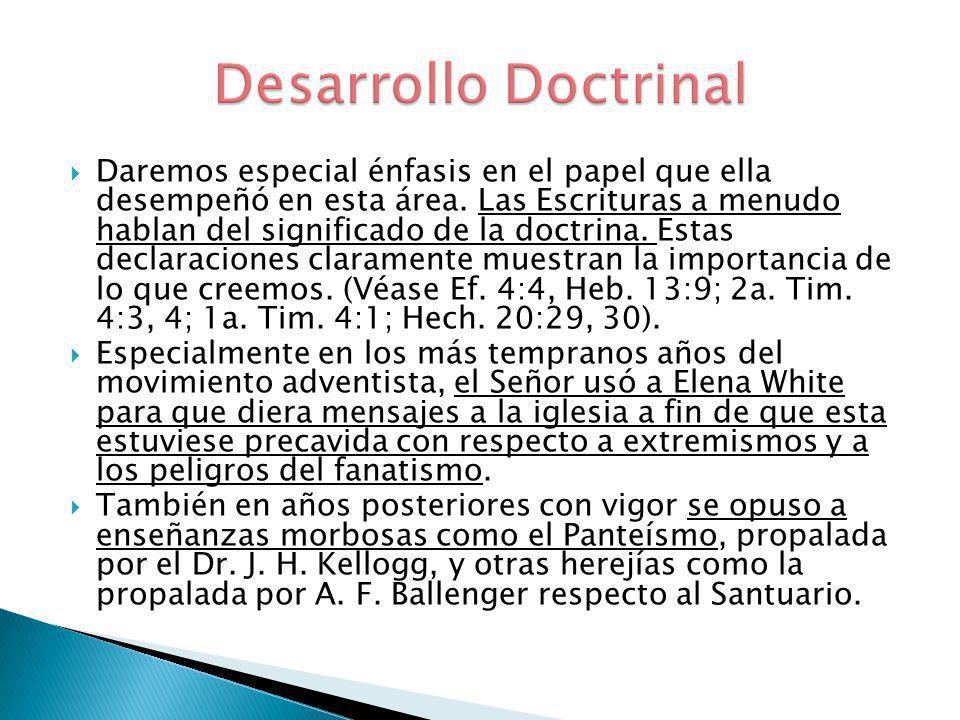 Daremos especial énfasis en el papel que ella desempeñó en esta área. Las Escrituras a menudo hablan del significado de la doctrina. Estas declaracion